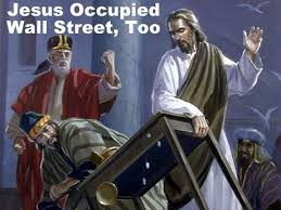 Jesus occupied Wall St.